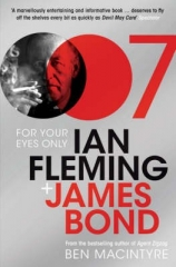 For Your Eyes Only: Ian Fleming and James Bond by Ben Macintyre Paperback