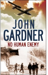 John Gardner's final novel, No Human Enemy