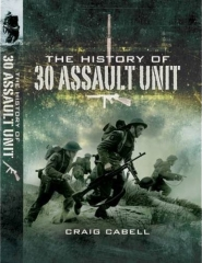 The History of 30 Assault Unit by Craig Cabell