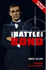 The Battle For Bond by Robert Sellers - Second Edition